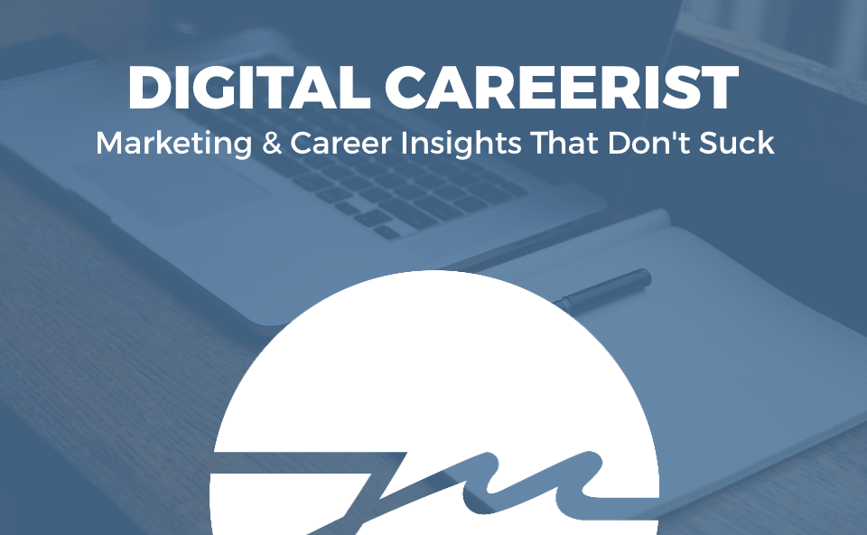 The digital careerist marketing writing career insights that the digital careerist marketing writing career insights that dont suck malvernweather Image collections