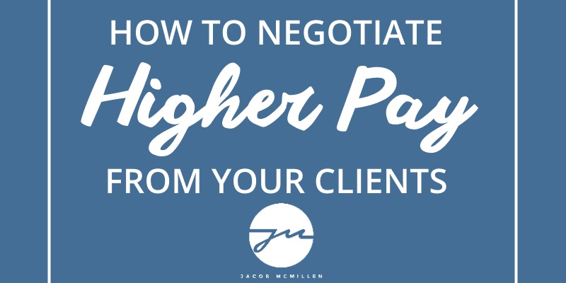 How To Negotiate Higher Pay As A Freelancer