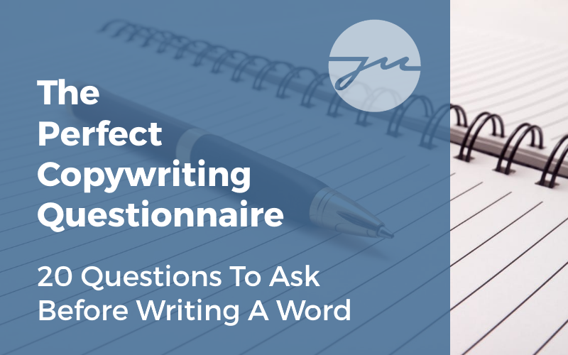 My copywriting questionnaire 20 questions to ask before writing a word malvernweather Image collections