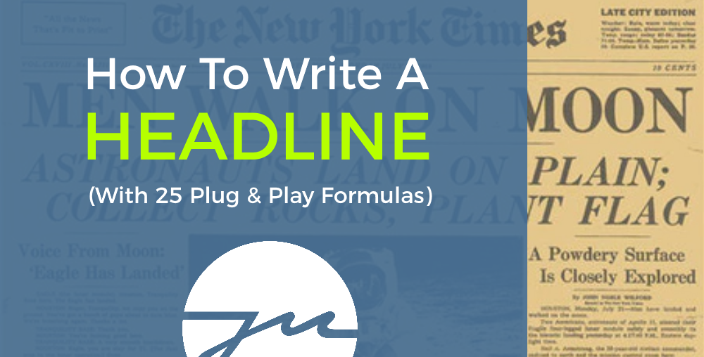 How To Write A Headline (Steal These 25 Plug & Play Formulas)