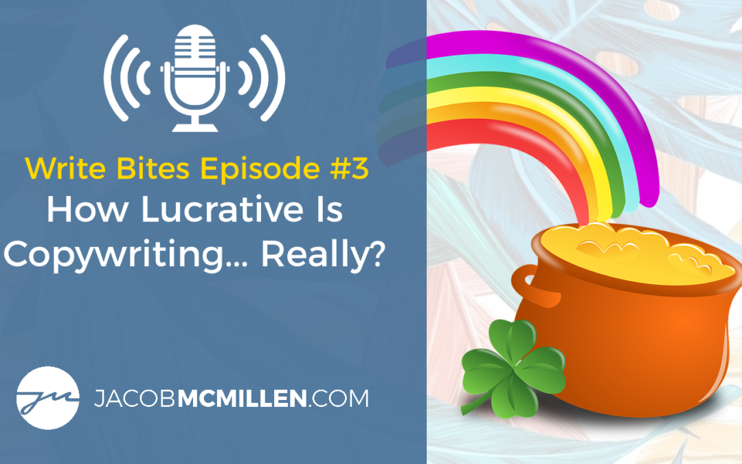 Write Bites Episode #3: Is Copywriting A High Income Skill?