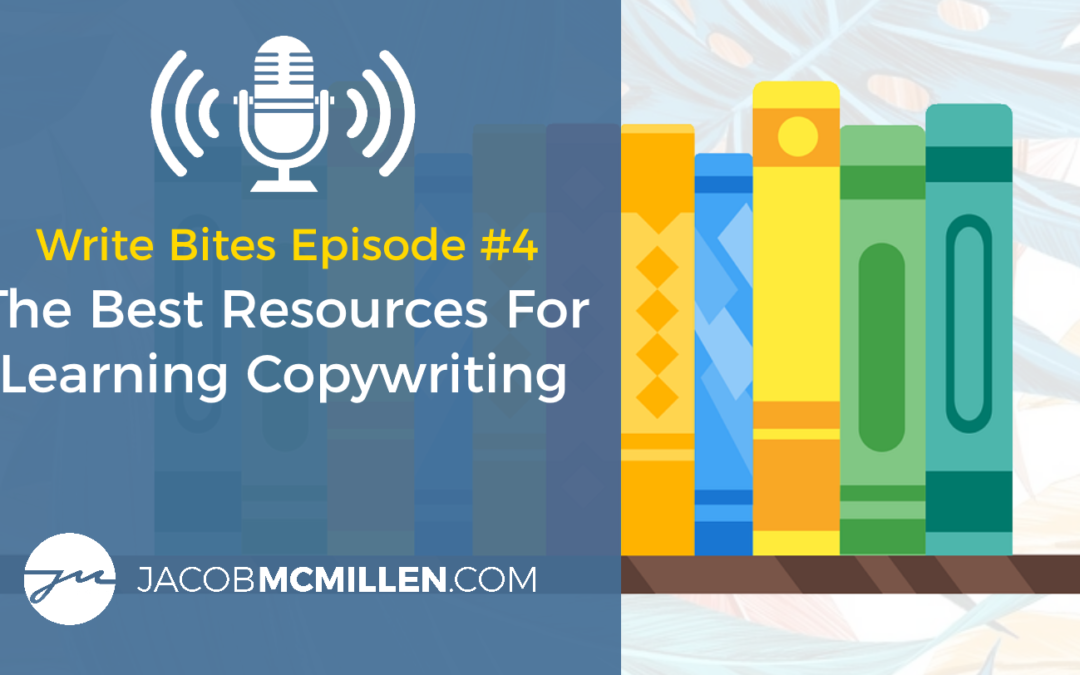 Write Bites Episode #4: The Best Resources For Learning Copywriting
