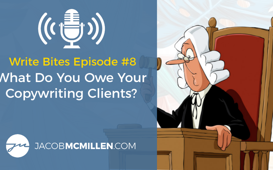 Write Bites Episode #8: What Do You Owe Your Copywriting Clients?