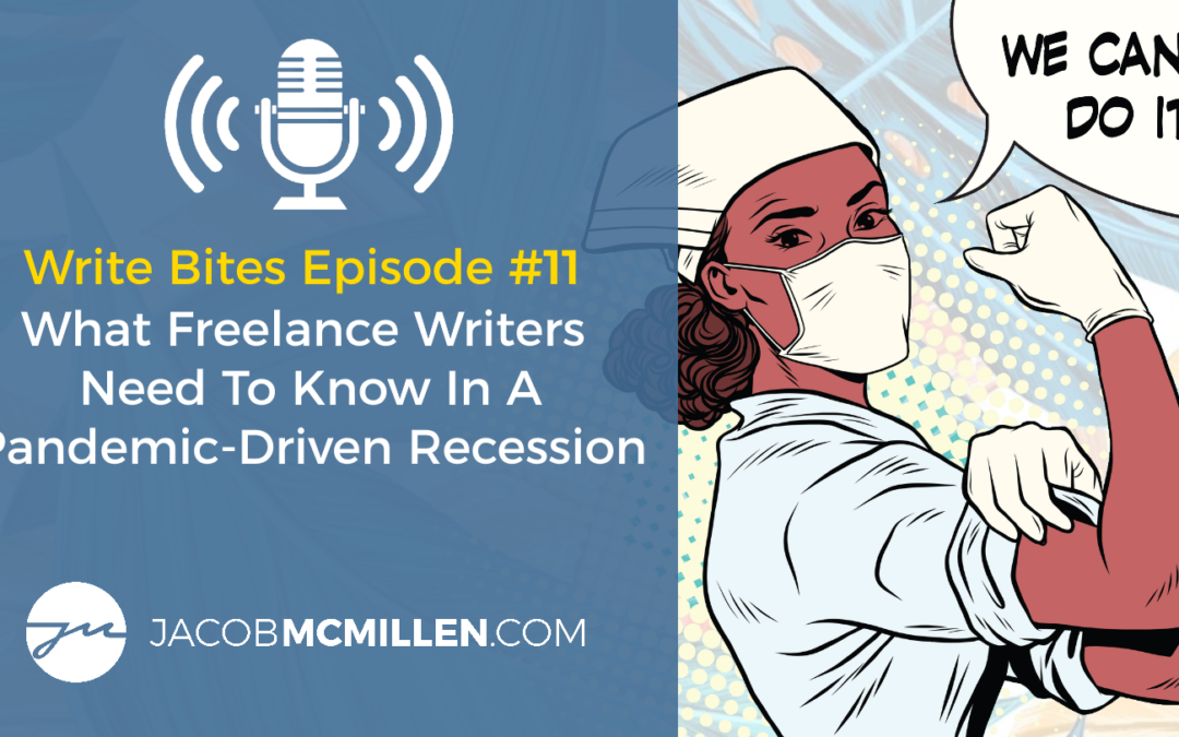 Write Bites Episode #11: What Freelance Copywriters Should Know In A Pandemic-Driven Recession