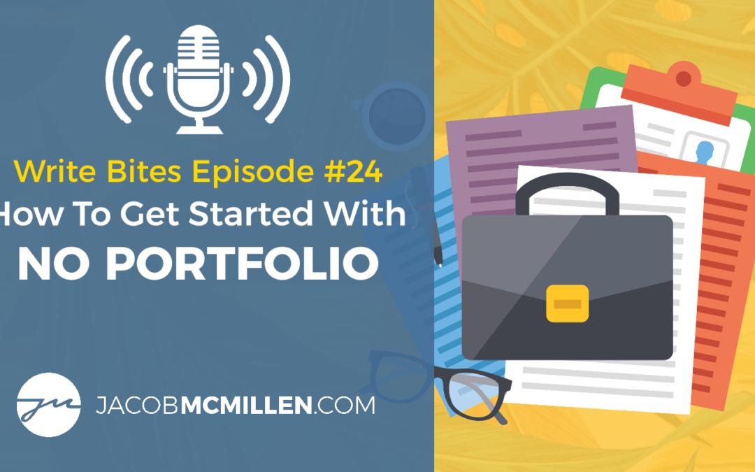 Write Bites Episode #24: How To Get Started As A Copywriter With NO PORTFOLIO