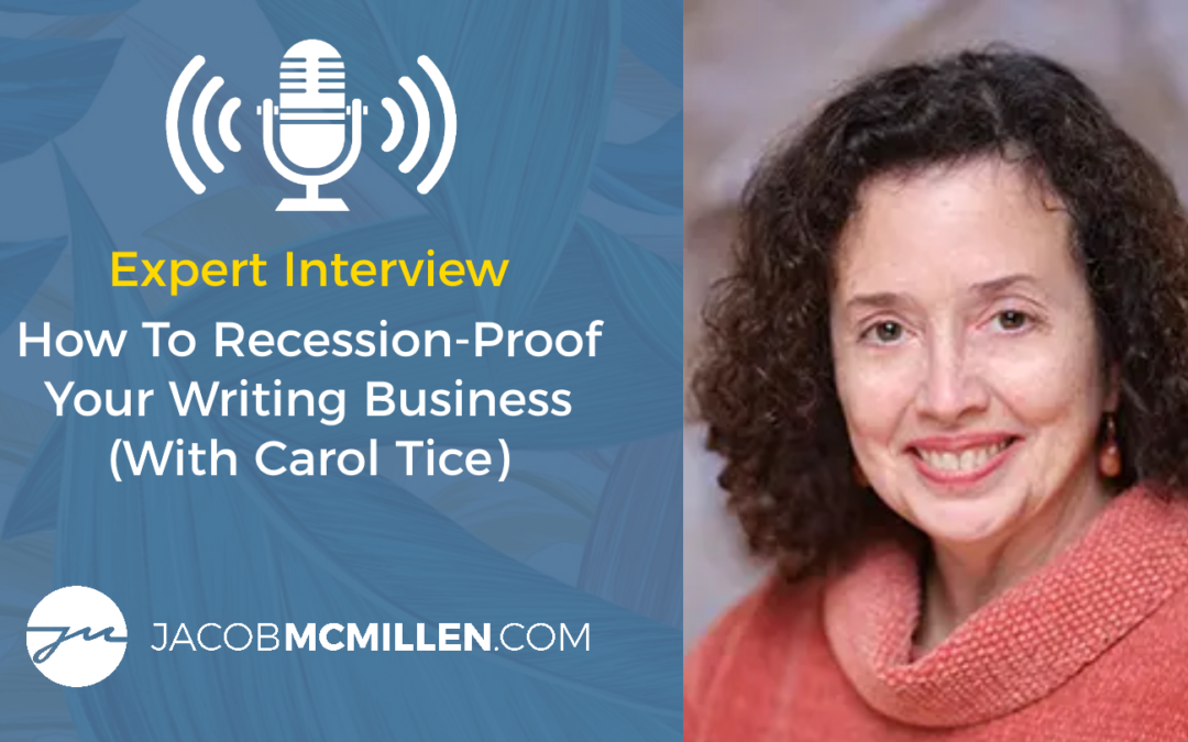 Expert Interview: Carol Tice Explains How To Recession-Proof Your Writing Business