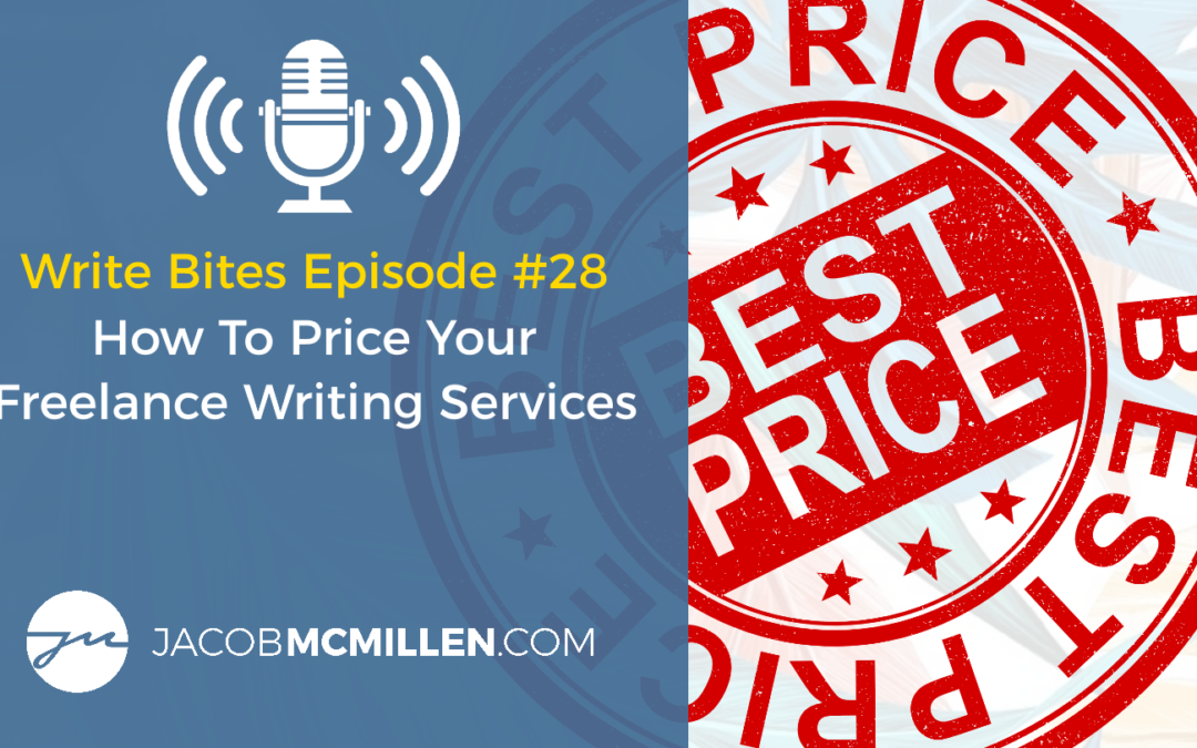 Write Bites Episode #28: How To Price Your Freelance Writing Services