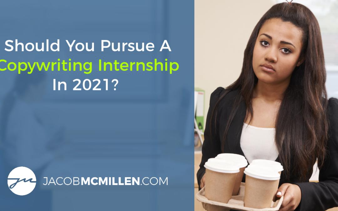 Should You Pursue A Copywriting Internship In 2021? [Pros & Cons]