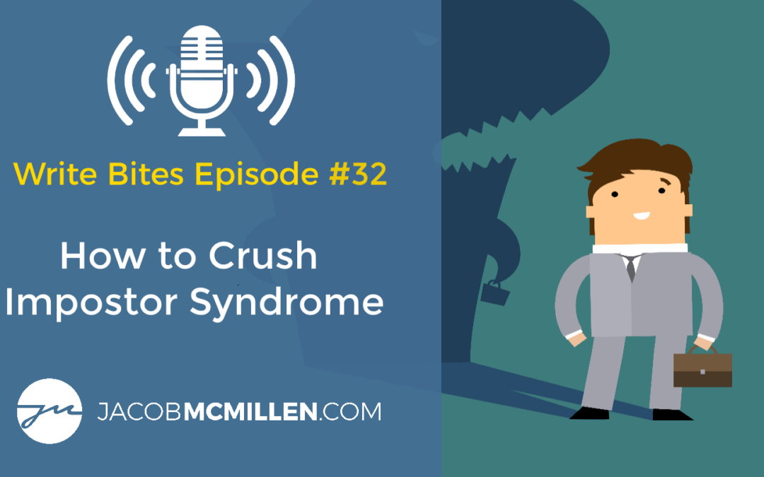 Write Bites Episode #32: How to Crush Impostor Syndrome
