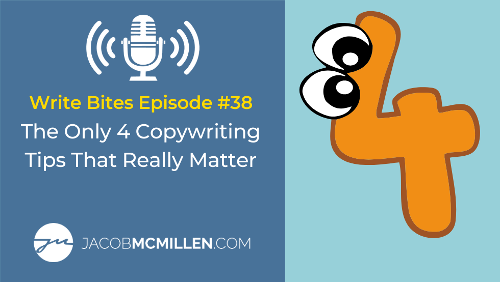 Write Bites Episode #38: The Only 4 Copywriting Tips That Really Matter