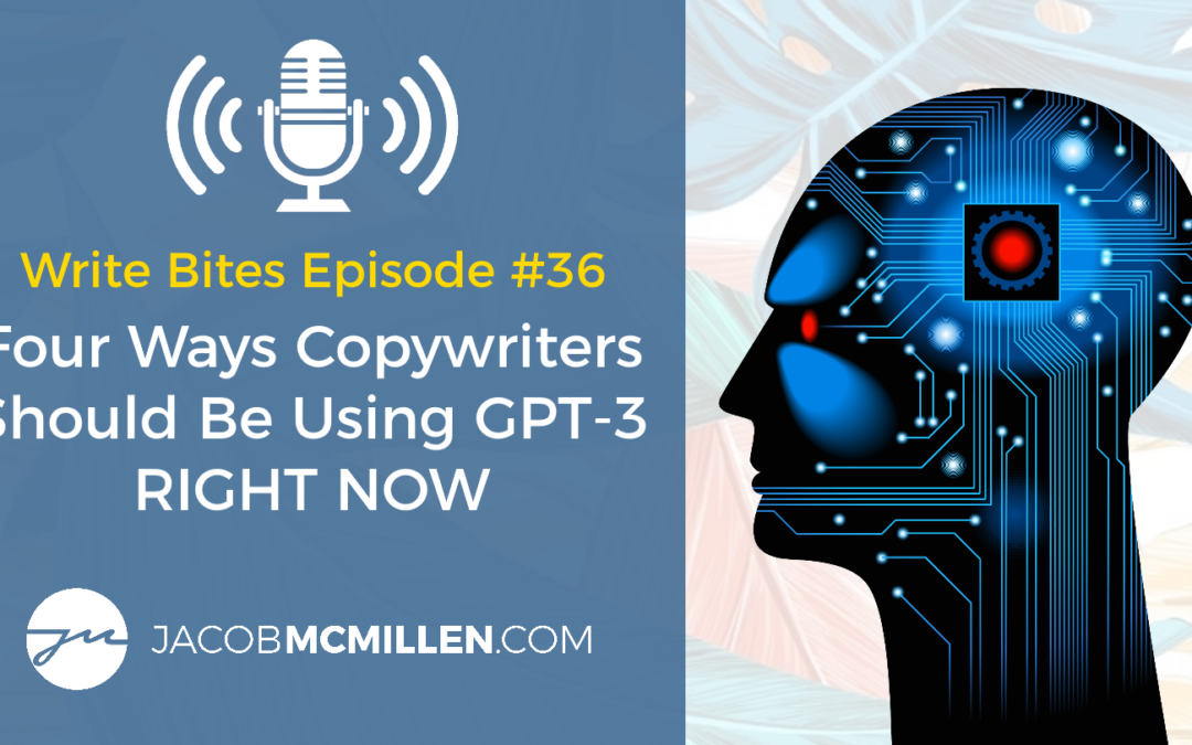 Write Bites Episode #36: Four Ways Copywriters Should Be Using GPT-3 RIGHT NOW