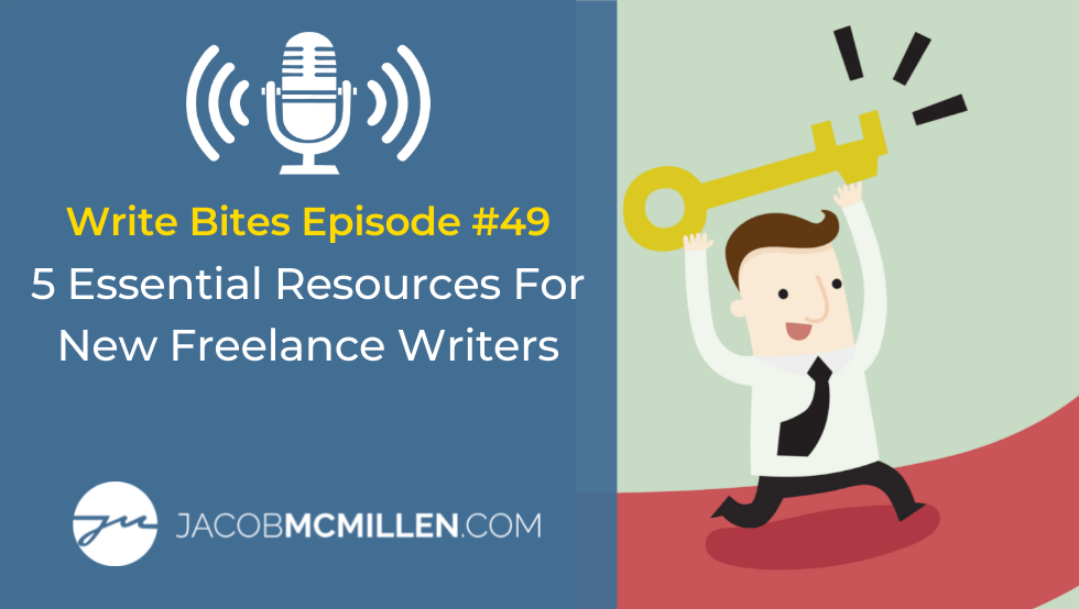 Write Bites Episode #49: 5 Essential Resources for New Freelance Writers